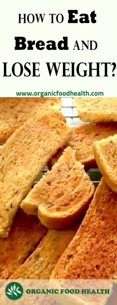 Diet that Allows You to Eat Bread and Loose Weight.