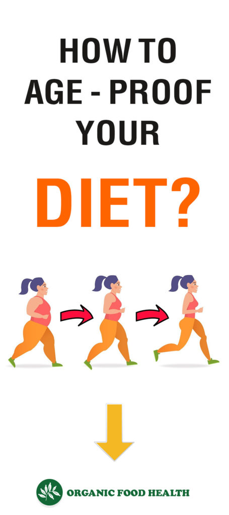 How to Age-Proof Your Diet?
