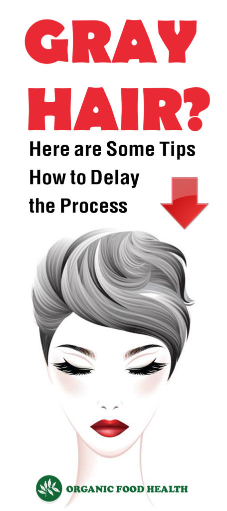 Gray Hair- How to Delay the Process
